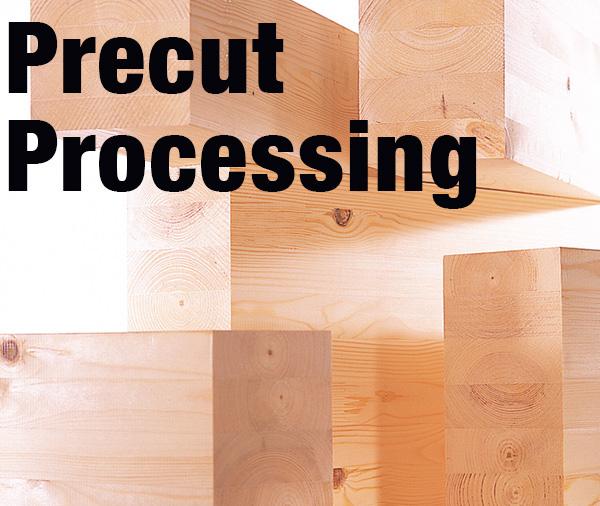 Precut Processing